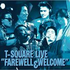 T-SQUARE Farewell and Welcome Live album cover