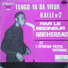 TABU LEY ROCHEREAU Le Seigneur Rochereau Et L'African Fiesta National : Tango Ya Ba Vieux Kalle N°2 album cover