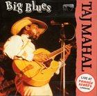 TAJ MAHAL Big Blues : Live At Ronnie Scott's, London album cover