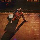 TAJ MAHAL Going Home album cover