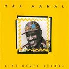 TAJ MAHAL Like Never Before album cover