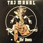 TAJ MAHAL Mo' Roots album cover