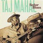 TAJ MAHAL Señor Blues album cover
