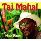 TAJ MAHAL Taj Mahal And The Hula Blues album cover