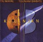 TAJ MAHAL Taj Mahal / Toumani Diabate : Kulanjan album cover