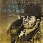 TAJ MAHAL The Hidden Treasures Of Taj Mahal (1969-1973) album cover
