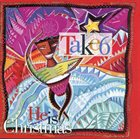 TAKE 6 He Is Christmas album cover