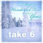 TAKE 6 The Most Wonderful Time of the Year album cover