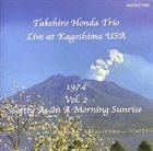 TAKEHIRO HONDA Live At Kagoshima USA 1974 Vol. 2 〜 Softly As In A Morning Sunrise album cover