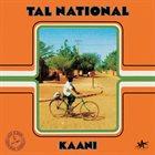 TAL NATIONAL Kaani album cover