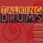 TALKING DRUMS Talking Drums (aka Some Day Catch Some Day) album cover