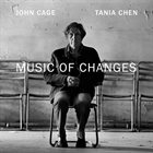 TANIA CHEN John Cage - Music of Changes album cover