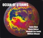 TANIA CHEN Tania Chen / Henry Kaiser / Wadada Leo Smith / William Winant : Ocean Of Storms album cover