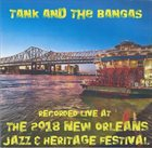 TANK AND THE BANGAS Recorded Live At The 2018 New Orleans Jazz & Heritage Festival album cover