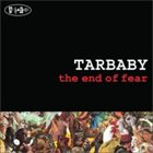 TARBABY The End Of Fear album cover