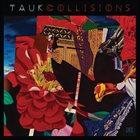 TAUK Collisions album cover