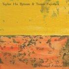 TAYLOR HO BYNUM Taylor Ho Bynum & Tomas Fujiwara : Through Foundation album cover