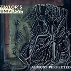 TAYLOR'S UNIVERSE Almost Perfected album cover