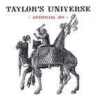 TAYLOR'S UNIVERSE Artificial Joy album cover