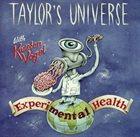 TAYLOR'S UNIVERSE Taylor's Universe with Karsten Vogel : Experimental Health album cover
