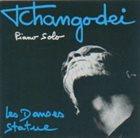 TCHANGODEI Les danses statues album cover