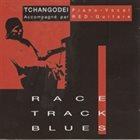 TCHANGODEI Race Track Blues album cover
