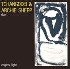 TCHANGODEI Tchangodei & Archie Shepp : Duo - Eagle´s Flight album cover