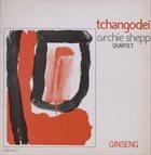TCHANGODEI Tchangodei, Archie Shepp Quartet : Ginseng. Vol 2 album cover