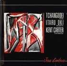 TCHANGODEI Tchangodei / Itaru Oki / Kent Carter : Jeux D'Ombres album cover
