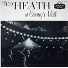TED HEATH At Carnegie Hall album cover