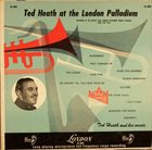 TED HEATH At the London Palladium, Vol. 1 album cover