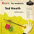 TED HEATH Kern for Moderns album cover