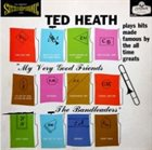 TED HEATH My Very Good Friends the Bandleaders album cover