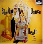 TED HEATH Shall We Dance album cover