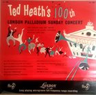 TED HEATH Ted Heath's 100th London Palladium Concert album cover