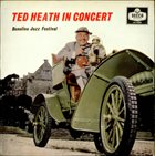 TED HEATH Ted Heath In Concert - Beaulieu Jazz Festival album cover