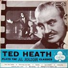 TED HEATH Ted Heath Plays the Al Jolson Classics album cover