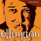 TED HOWE Ellington album cover