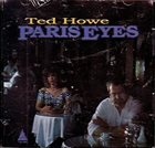 TED HOWE Paris Eyes album cover