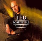 TED ROSENTHAL Calling You album cover