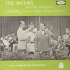 TED WEEMS Ted Weems & His Orchestra : 1940-41 Broadcast Recordings album cover