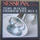 TEDDY BUCKNER Sessions Live, Teddy Buckner/Firehouse Five Plus 2 album cover