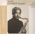 TEDDY EDWARDS Teddy Edwards Quartet :  Good Gravy album cover