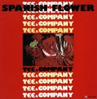 TEE & COMPANY Spanish Flower album cover