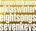 TEEMU VIINIKAINEN Teemu Viinikainen  & Niklas Winter : Eight Songs Seven Keys album cover