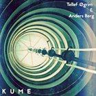 TELLEF ØGRIM Tellef Øgrim & Anders Berg : KUME album cover