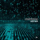 TENDERLONIOUS Hard Rain album cover