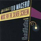 TEO MACERO Music for the Silver Screen album cover