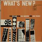 TEO MACERO Teo Macero And Bob Prince : What's New? album cover