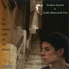 TEODORA ENACHE Teodora Enache & Guido Manusardi Trio : On The Sunny Side Of The Street album cover
